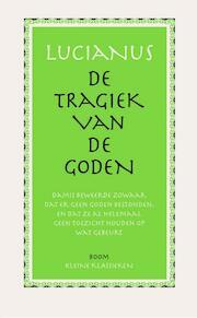 De tragiek van de Goden - Lucianus (ISBN 9789085068983)