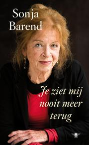 Je ziet mij nooit meer terug - Sonja Barend (ISBN 9789023454168)