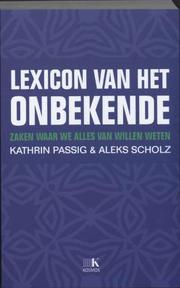 Lexicon van het onbekende - K. Passig, A. Scholz (ISBN 9789021535517)