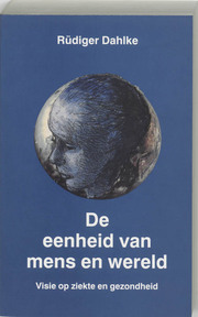 De eenheid van mens en wereld - R. Dahlke (ISBN 9789020242928)