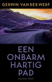 Een onbarmhartig pad - Gerwin van der Werf (ISBN 9789025453121)