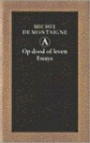 Op dood of leven - Michel de Montaigne, Hans van Pinxteren (ISBN 9789025333850)