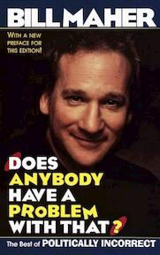 Does Anybody Have a Problem With That? - Bill Maher (ISBN 9780345412812)