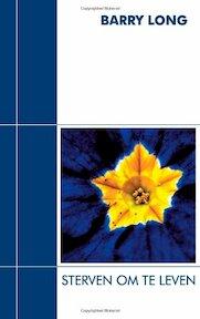 Sterven Om Te Leven - Barry Long (ISBN 9789080921115)