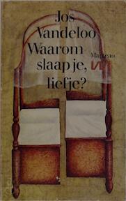 Waarom slaap je liefje - Vandeloo (ISBN 9789022306888)
