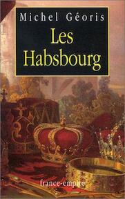 Les Habsbourg - Michel Géoris (ISBN 9782704807666)