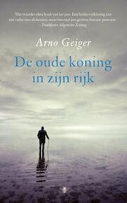 De oude koning in zijn rijk - Arno Geiger (ISBN 9789403157801)