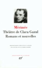 Théâtre de Clara Gazul - Romans et Nouvelles - Mérimée