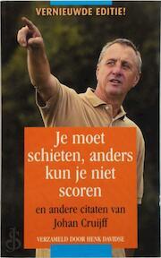 Je moet schieten, anders kun je niet scoren - Johan Cruijff (ISBN 9789045308876)