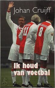 Ik houd van voetbal - Johan Cruijff (ISBN 9789045302614)