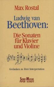 Ludwig van Beethoven, die Sonaten für Klavier und Violine - Max Rostal, Günter Ludwig (ISBN 9783492027182)