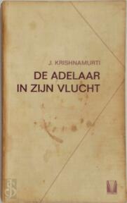 Adelaar in zijn vlucht - J. Krishnamurti (ISBN 9789060774953)