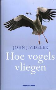Hoe vogels vliegen - John J. Videler (ISBN 9789045020006)