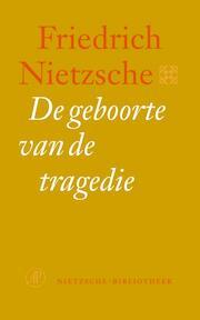 De geboorte van de tragedie - Friedrich Nietzsche (ISBN 9789029564311)