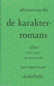 De karakterromans - Adriaan van Dis (ISBN 9789029074841)