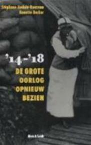 '14-'18 - Stéphane Audoin-rouzeau, Annette Becker (ISBN 9789053303603)