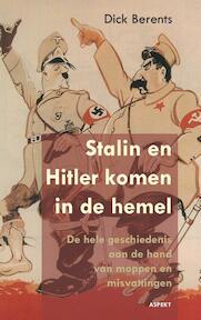 Stalin en Hitler komen in de hemel - Dick Berents (ISBN 9789461532039)