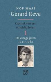 Gerard Reve - Kroniek van een schuldig leven 1 (De vroege jaren 1923-1962) - Nop Maas (ISBN 9789028241251)