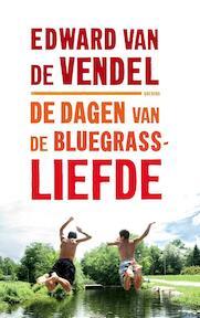 De dagen van de bluegrassliefde - Edward van de Vendel (ISBN 9789045117331)