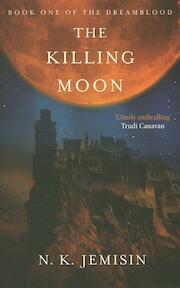 Killing Moon - The dreamblood 1 - N K Jemisin (ISBN 9780356500768)