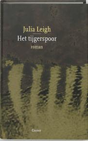 Het tijgerspoor - Julia Leigh (ISBN 9789059360013)