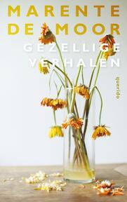 Gezellige verhalen - Marente de Moor (ISBN 9789021458878)