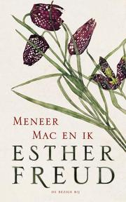 Meneer Mac en ik - Esther Freud (ISBN 9789023487890)