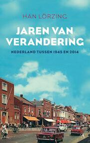 Jaren van verandering - Han Lörzing (ISBN 9789025304720)