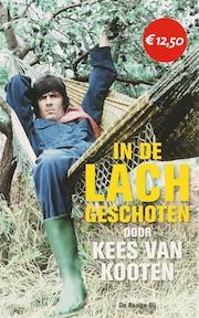 In de lach geschoten - Kees van Kooten (ISBN 9789023422600)