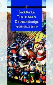 De waanzinnige veertiende eeuw - Barbara Tuchman (ISBN 9789029549127)