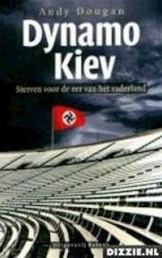 Dynamo Kiev - Andy Dougan, Han Meyer, Bureau Interpunct (ISBN 9789050184557)