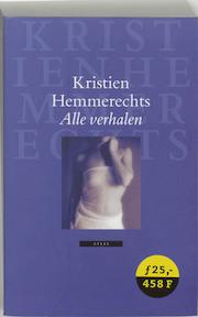 Alle verhalen - Kristien Hemmerechts (ISBN 9789045007267)