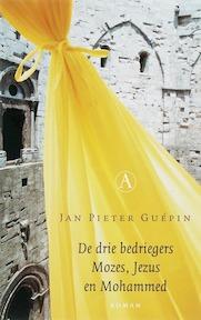 De drie bedriegers - Jan Pieter. Guepin (ISBN 9789025317553)