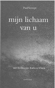Mijn lichaam van u - Paul Verrept (ISBN 9789075995091)