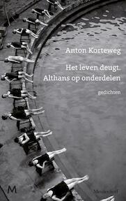 Het leven deugt. Althans op onderdelen - Anton Korteweg (ISBN 9789029092258)
