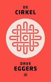 De cirkel - Dave Eggers (ISBN 9789048818631)