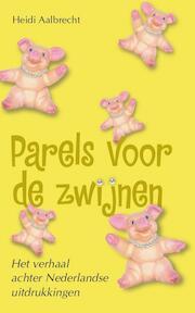 Parels voor de zwijnen - H. Aalbrecht (ISBN 9789045302607)