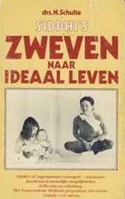 Siddhi's zweven naar ideaal leven - Nico Schulte (ISBN 9789062690145)