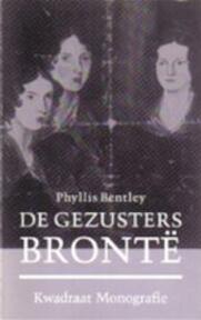 De gezusters Brontë - Phyllis Bentley, Jetty van Driel (ISBN 9789064811654)