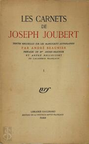 Les Carnets de Joseph Joubert [2 vol.] - Joseph Joubert, André Beaunier, André Bellessort
