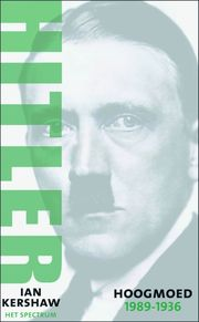 Hitler / Hoogmoed 1889-1936 - Ian Kershaw (ISBN 9789027484536)