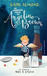Het wonderlijke verhaal van Angelino Brown - David Almond (ISBN 9789045120911)