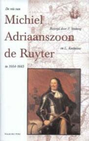 De reis van Michiel Adriaanszoon De Ruyter in 1664-1665 - (ISBN 9789057303029)