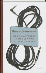 De dollartekens in de ogen van Moeder Theresa - Herman Brusselmans (ISBN 9789044607178)