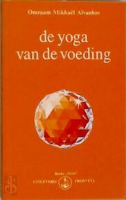 De Yoga van de voeding - Omraam Mikhaël Aïvanhov (ISBN 9782855663081)