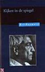 Kijken in de spiegel - J. Krishnamurti, H.W. Methorst (ISBN 9789062716456)
