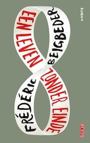 Een leven zonder einde - Frédéric Beigbeder (ISBN 9789044541052)