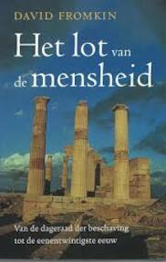 Het lot van de mensheid - David Fromkin, Dick Addens (ISBN 9789053338193)