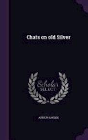 Chats on Old Silver - Arthur Hayden (ISBN 9781359708731)