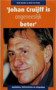 Johan Cruijff is ongeneeslijk beter - Henk Davidse, Henk Ten Berge (ISBN 9789045308845)